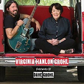 Dave Grohl and mother on Cradle To Stage book cove